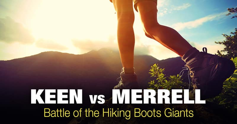 Keen vs Merrell: Battle of the Hiking Boots Giants