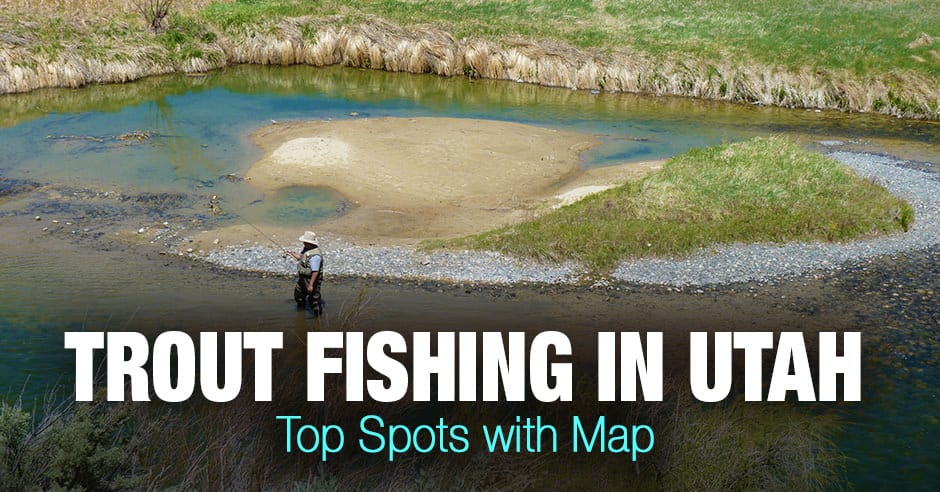 Trout Fishing in Utah - Top Spots with Map