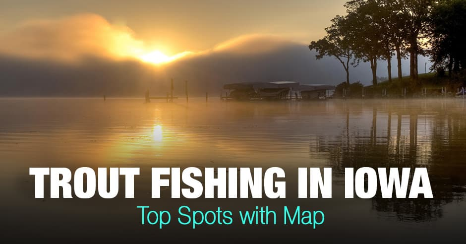 Trout Fishing in Iowa (IA) - Top Spots with Map