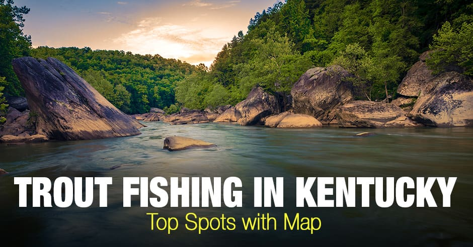 Trout Fishing in Kentucky (KY) - Top Spots with Map