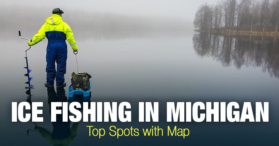 Ice Fishing in Michigan (MI) - Top Spots with Map