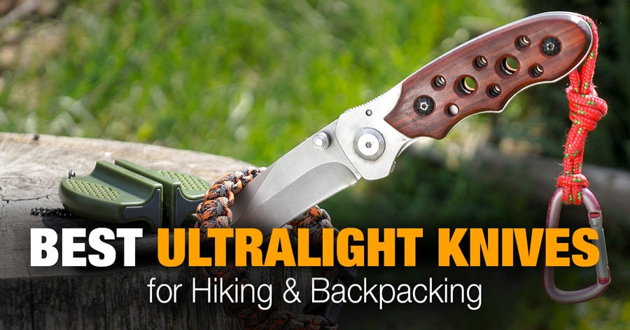 Best Backpacking Knife (Ultralight) for Hiking & Backpacking