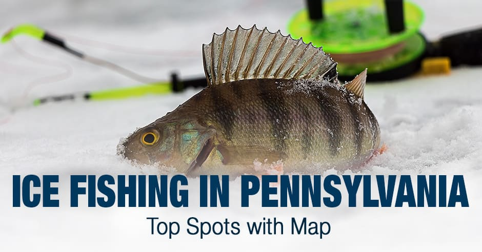 Ice Fishing in Pennsylvania (PA) – Top Spots with Map