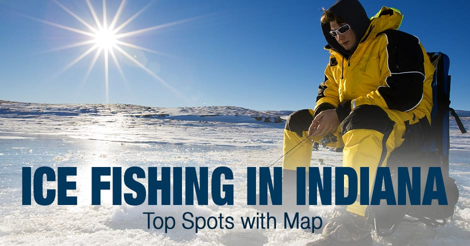 Ice Fishing in Indiana (IN) - Top Spots with Map